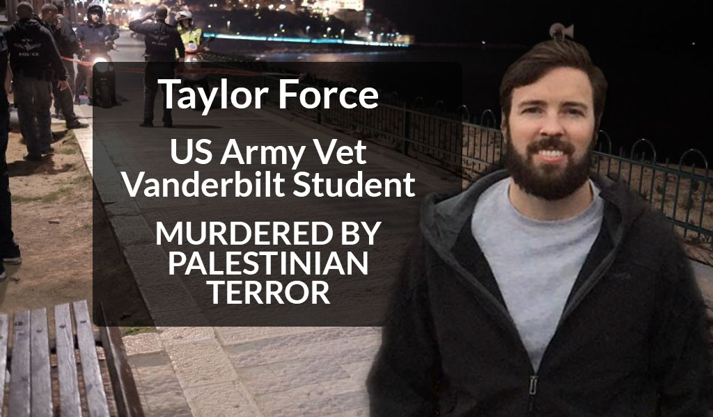 Taylor Force was an American army veteran who was killed by a Palestinian terrorist while on a university trip in Israel.
